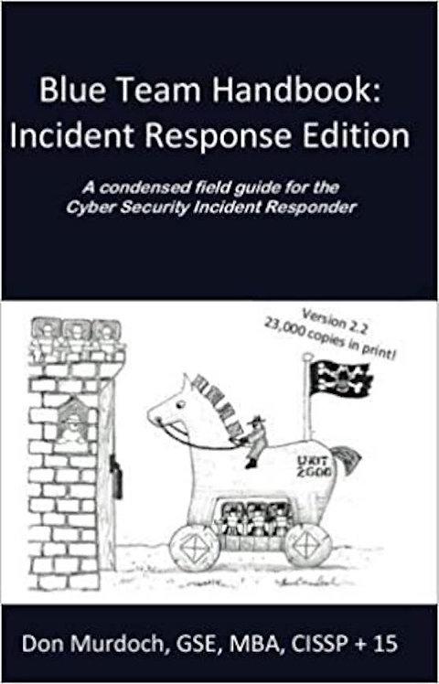 Blue Team Handbook: Incident Response Edition, 2nd Ed.