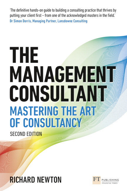 The Management Consultant: Mastering the Art of Consultancy (2nd Edition)