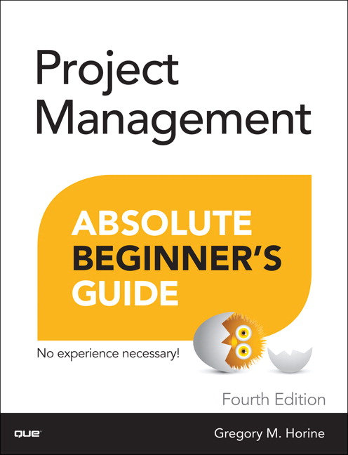 Project Management Absolute Beginner's Guide 4th Edition