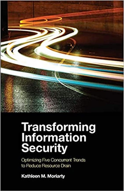 Transforming Information Security: Optimizing Five Concurrent Trends to Reduce R