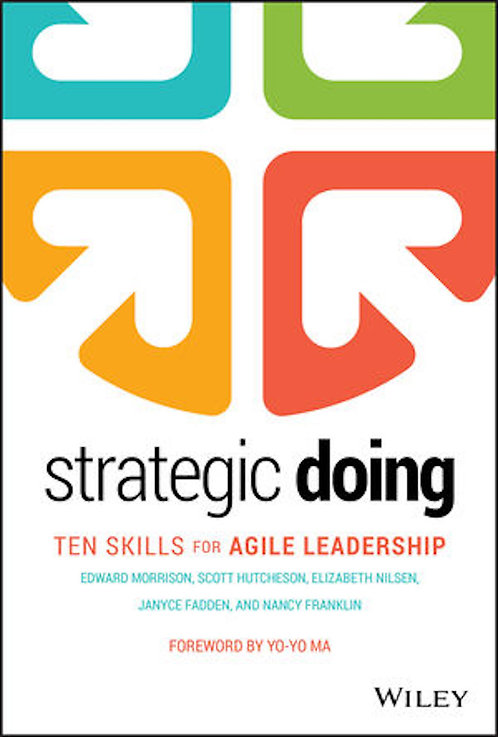 Strategic Doing: Ten Skills for Agile Leadership