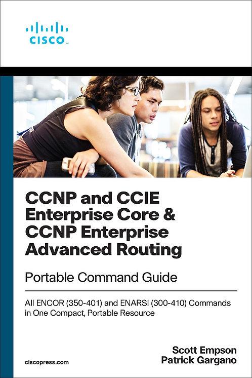 CCNP and CCIE Ent Core & CCNP Enterprise Adv Routing Portable Comman