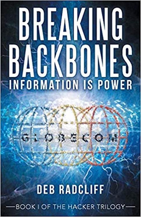 Breaking Backbones: Information Is Power: Book I of the Hacker Trilogy