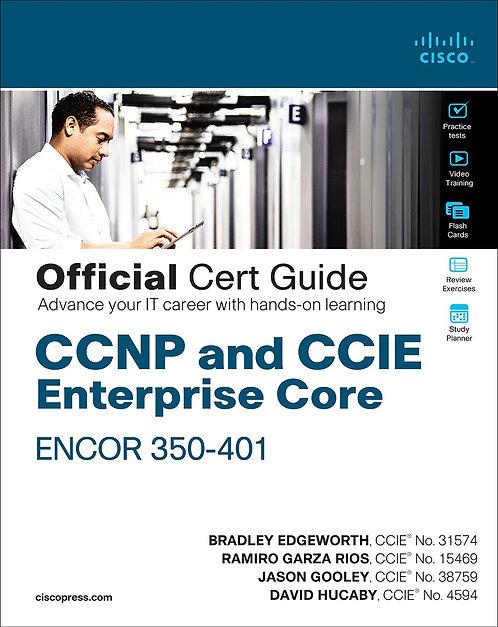 CCNP and CCIE Enterprise Core ENCOR 350-401 Official Cert Gd