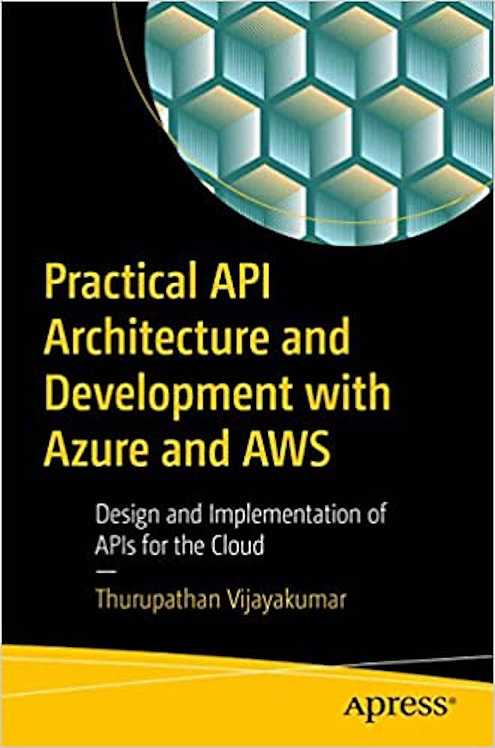 Practical API Architecture and Development with Azure and AWS