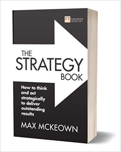 The Strategy Book: How to think and act strategically, 3rd Ed.