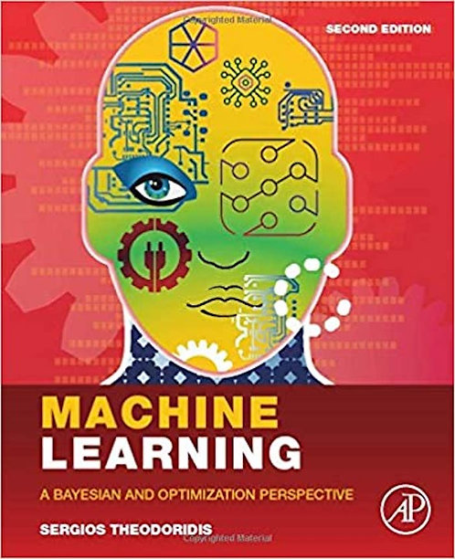 Machine Learning: A Bayesian and Optimization Perspective 2nd Ed.