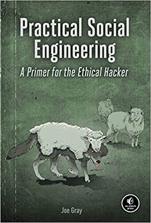 Practical Social Engineering: A Primer for the Ethical Hacker