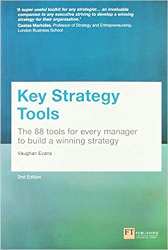 Key Strategy Tools: 88 Tools for Every Manager to Build a Winning Strategy, 2E