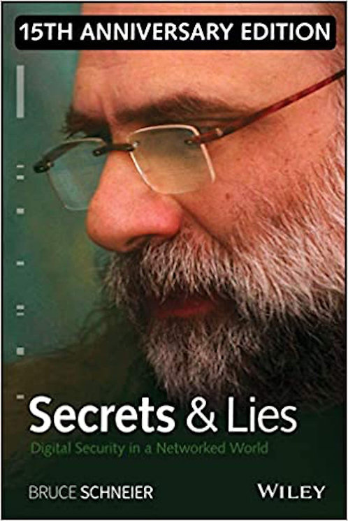 Secrets and Lies: Digital Security in Networked World, 15th Anniversary Ed.