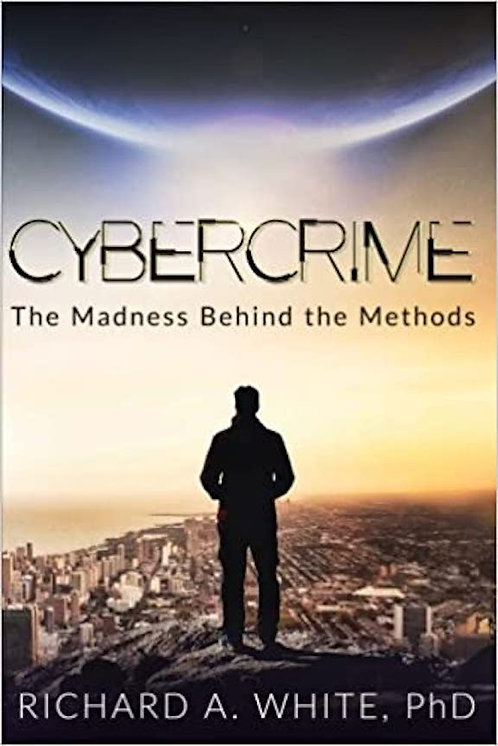 Cybercrime: The Madness Behind the Methods