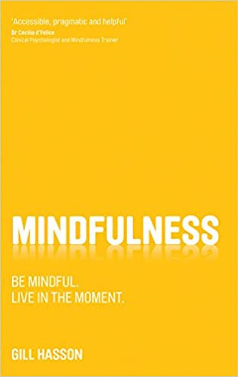 Mindfulness: Be mindful. Live in the Moment