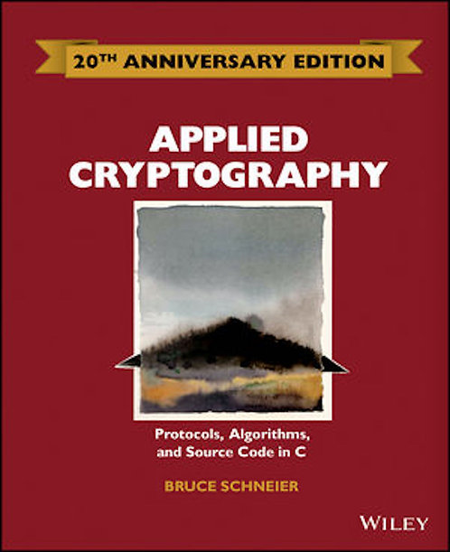 Applied Cryptography: Protocols, Algorithms and Source Code in C, 20th Yr. Ed.