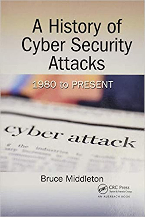 A History of Cyber Security Attacks: 1980 to Present