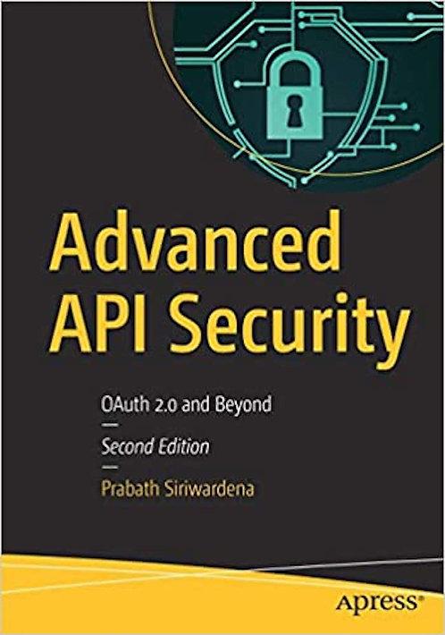 Advanced API Security: OAuth 2.0 and Beyond 2E