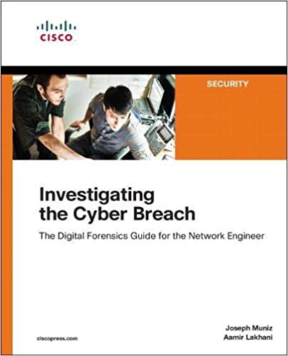 Investigating the Cyber Breach: The Digital Forensics Gd for the Network Eng