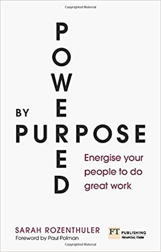 Powered by Purpose: Energize your people to do great work