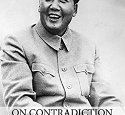 Mao Zedong ON CONTRADICTION (1937)