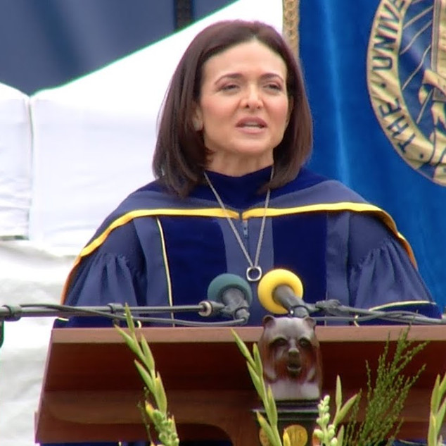 Sheryl Sandberg, COO of Facebook in her commencement speech to University of California at Berkeley in 2016