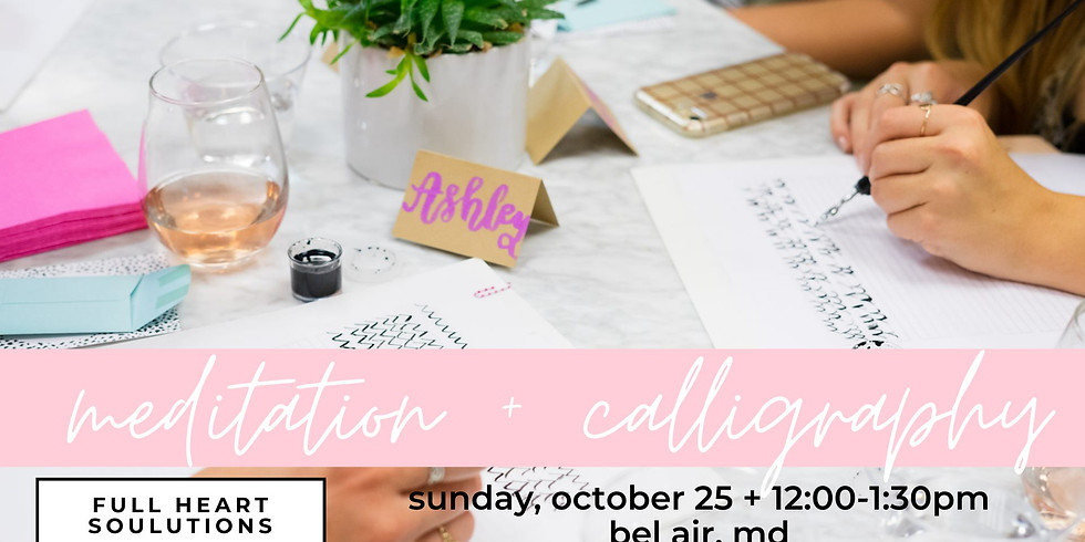 Meditation and Calligraphy at Full Heart Soulutions