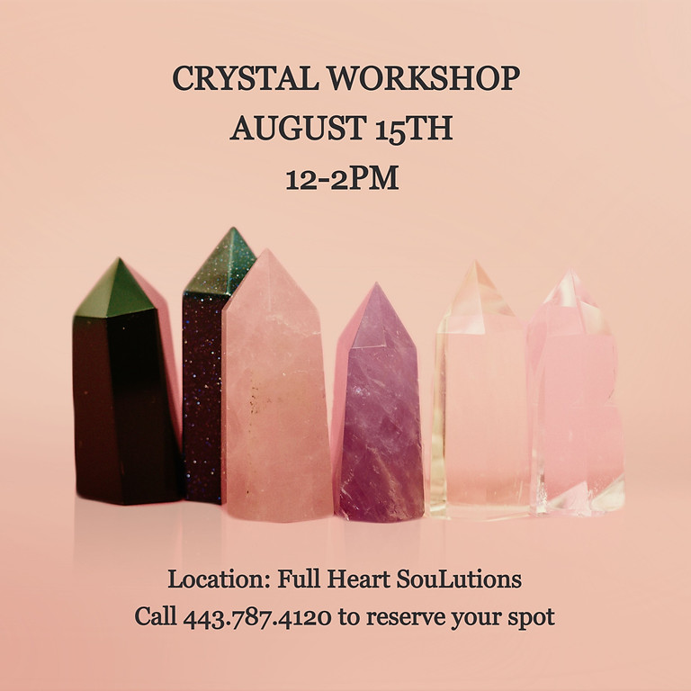 Crystal Workshop ~ This workshop is FULL. Stay tuned for additional dates.