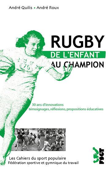RUGBY DE L'ENFANT AU CHAMPION
