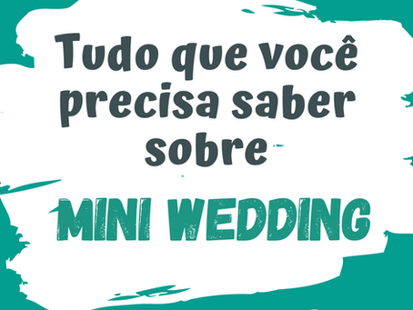 Tudo que você precisar saber sobre MINI WEDDING