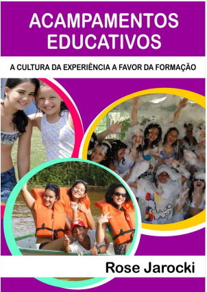 Acampamentos Educativos - A Cultura da Experiência a Favor da Formação