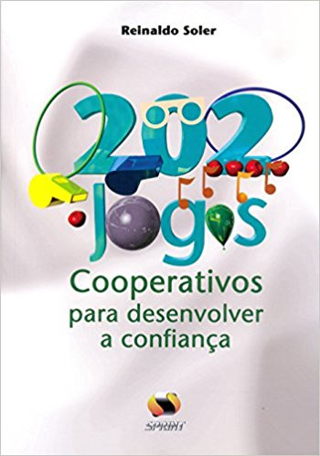 220 Jogos Cooperativos para Desenvolver a Confiança
