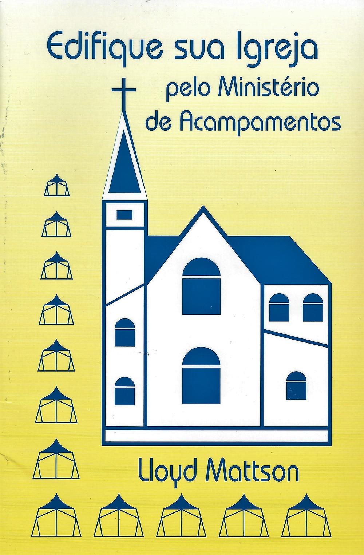 Edifique Sua Igreja pelo Ministério de Acampamentos