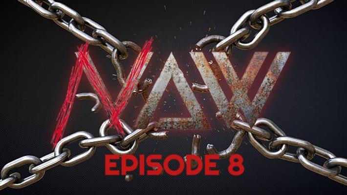 NAW S1 Episode 8