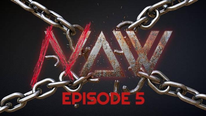 NAW S1 Episode 5