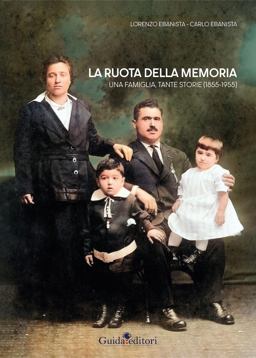 La ruota della memoria - Una famiglia tante storie (1855-1955)