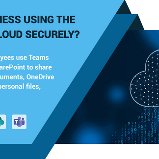 IS YOUR BUSINESS USING THE MICROSOFT CLOUD SECURELY?