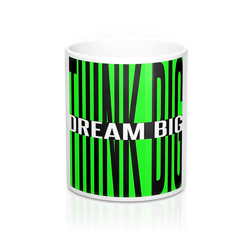 Think Big Dream Big Mug 11oz