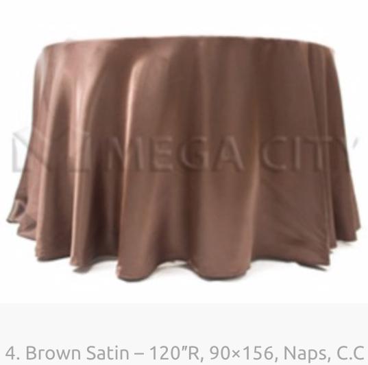4. Brown Satin – 120″R, 90×156, Naps, C.