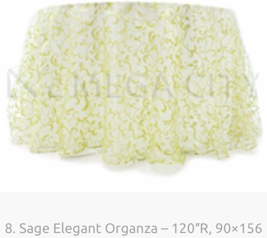 8. Sage Elegant Organza – 120″R, 90×156.