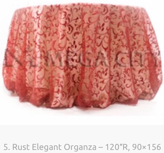 5. Rust Elegant Organza – 120″R, 90×156.