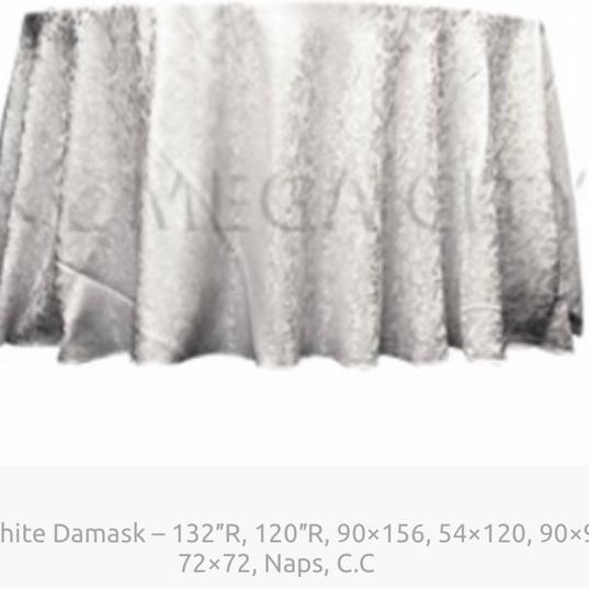 18. White Damask – 132″R, 120″R, 90×156, 54×120, 90×90, 72×72, Naps, C.C