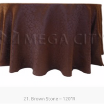 21. Brown Stone – 120″R