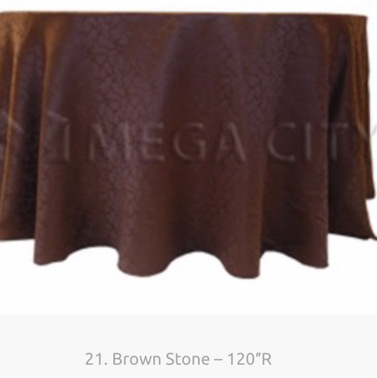 21. Brown Stone – 120″R