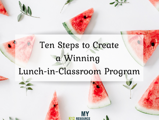 Ten Steps to Creating a Winning Lunch-in-Classroom Program