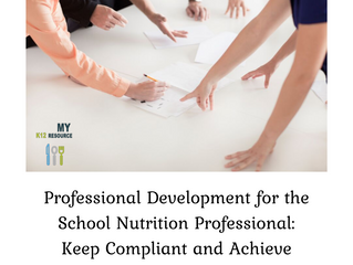 Professional Development for the School Nutrition Professional: Keep Compliant and Achieve Your Full