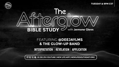 New Life THE AFTERGLOW Bible Study Q1 20
