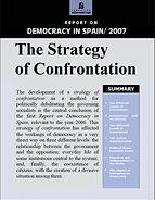 Report on Democracy in Spain 2007. The Strategy of Confrontation Guillermo Cordero Alternativas Informe sobre la democracia en España