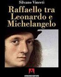 Raffaello tra Leonardo e Michelangelo im