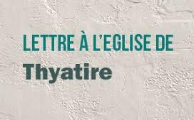 L'EGLISE DE THYATIRE