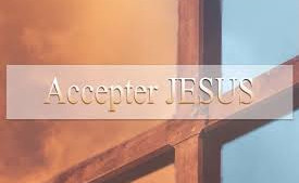 QUE SIGNIFIE ACCEPTER CHRIST ? 2/2