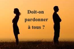DOIT-ON PARDONNER À TOUS ?