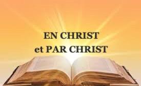 EN CHRIST ET PAR CHRIST !